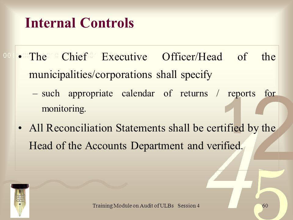 Training Module on Audit of ULBs Session 460 The Chief Executive Officer/Head of the municipalities/corporations shall specify –such appropriate calendar of returns / reports for monitoring.