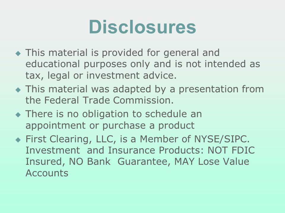 Disclosures This material is provided for general and educational purposes only and is not intended as tax, legal or investment advice.