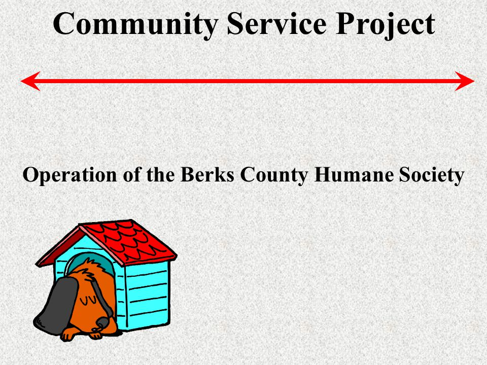 Community Service Project Operation of the Berks County Humane Society