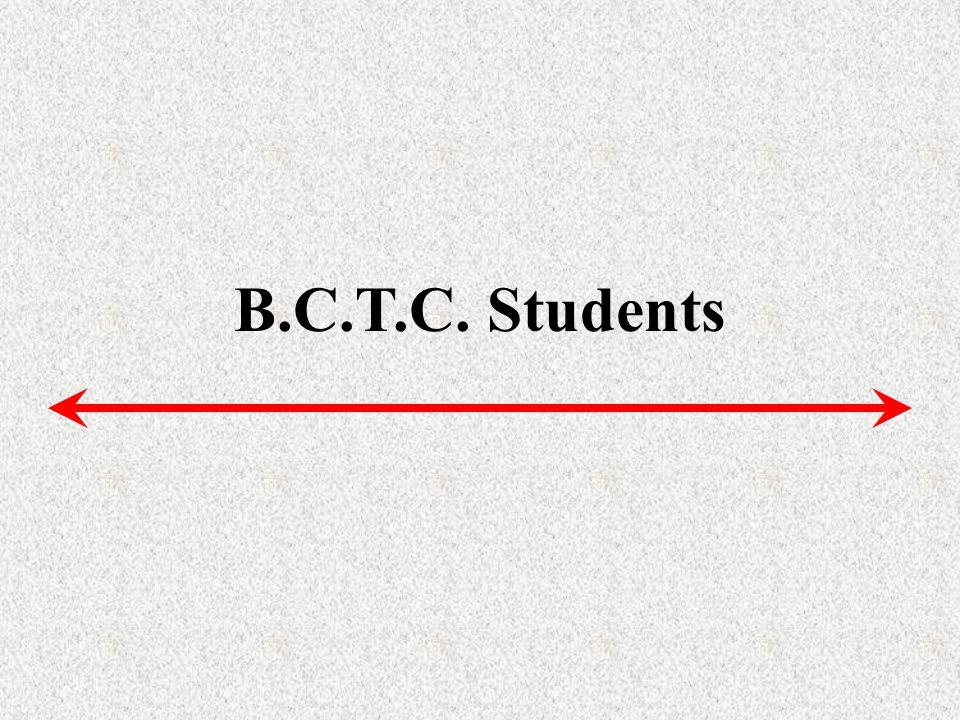 B.C.T.C. Students