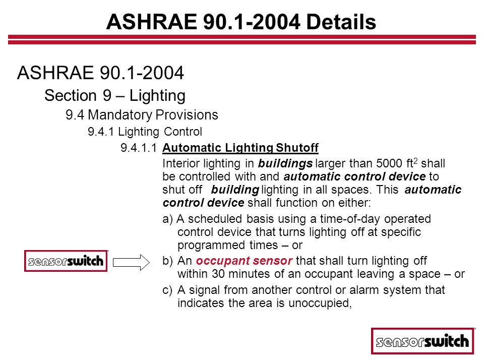 ASHRAE 90.1 - Details 9.4.1.2 Space Control Each space enclosed by ceiling-height partitions shall have at least one control device for independently controlling the general lighting and shall be readily accessible and located so the occupant can see the controlled lighting.
