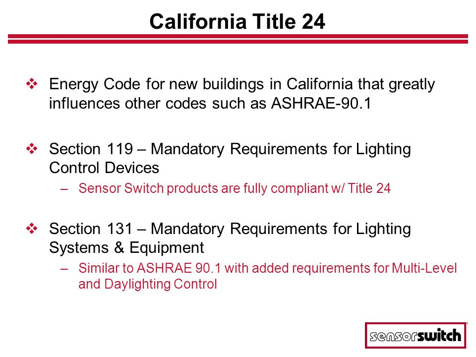 California Title 24 Energy Code for new buildings in California that greatly influences other codes such as ASHRAE-90.1 Section 119 – Mandatory Requir