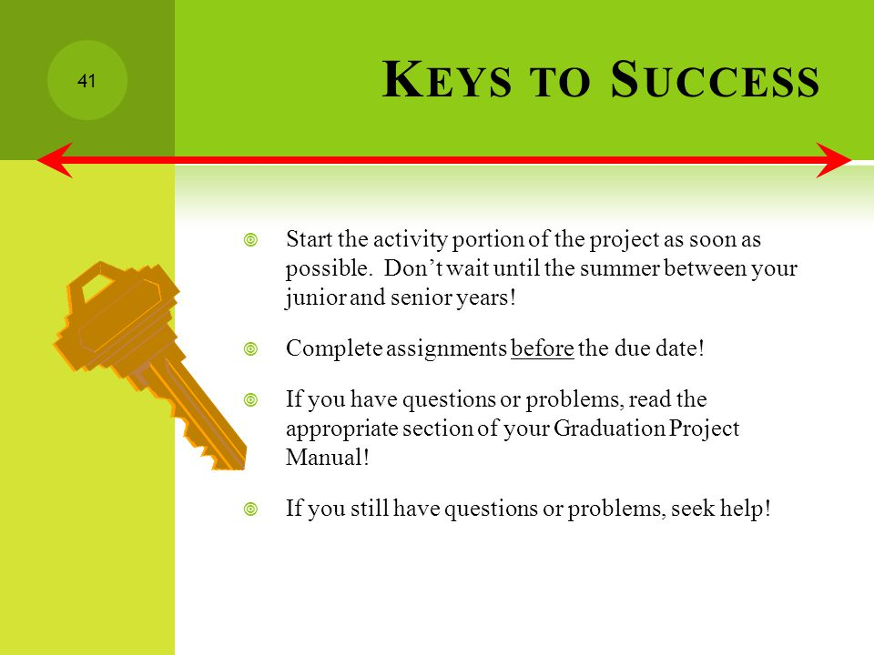 K EYS TO S UCCESS Start the activity portion of the project as soon as possible.