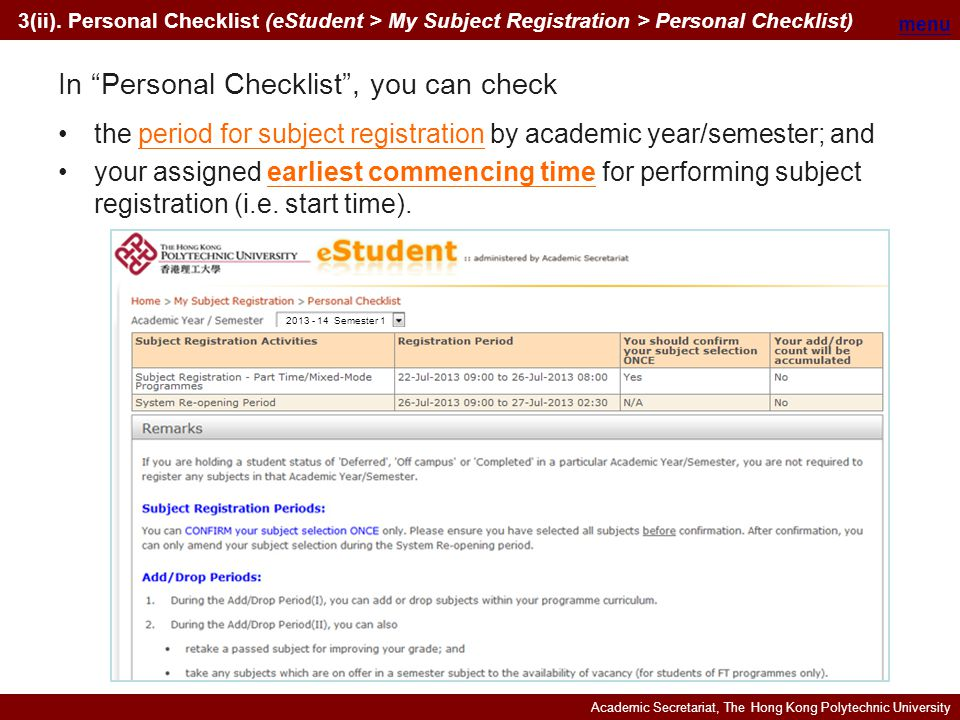 Academic Secretariat, The Hong Kong Polytechnic University the period for subject registration by academic year/semester; and your assigned earliest commencing time for performing subject registration (i.e.