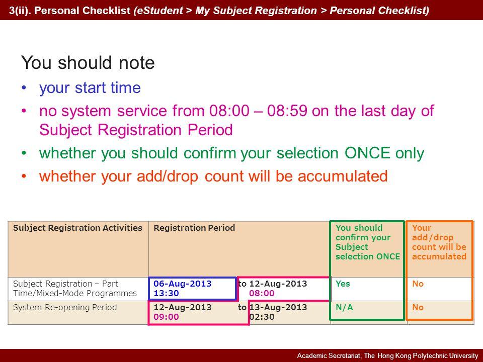 Academic Secretariat, The Hong Kong Polytechnic University 3(ii). Personal Checklist (eStudent > My Subject Registration > Personal Checklist) Subject