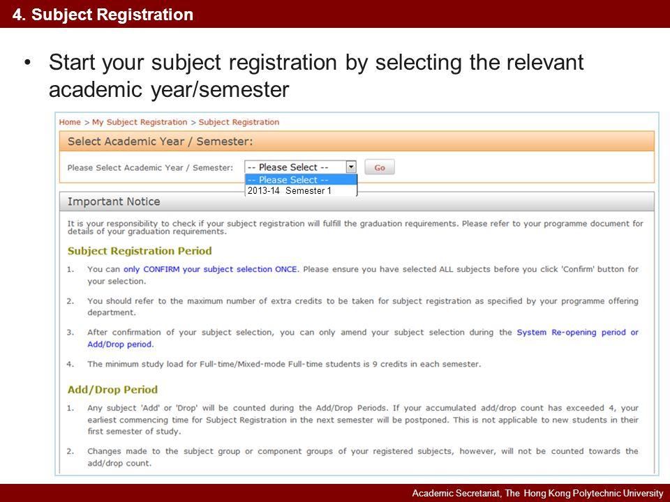 Academic Secretariat, The Hong Kong Polytechnic University 4. Subject Registration Start your subject registration by selecting the relevant academic