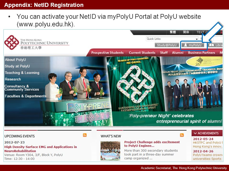Academic Secretariat, The Hong Kong Polytechnic University Appendix: NetID Registration You can activate your NetID via myPolyU Portal at PolyU website (www.polyu.edu.hk).