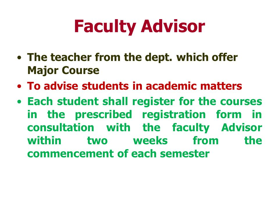 Faculty Advisor The teacher from the dept.