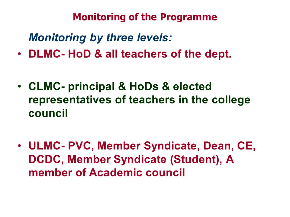 Monitoring of the Programme Monitoring by three levels: DLMC- HoD & all teachers of the dept.