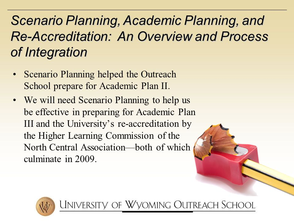 Scenario Planning helped the Outreach School prepare for Academic Plan II.