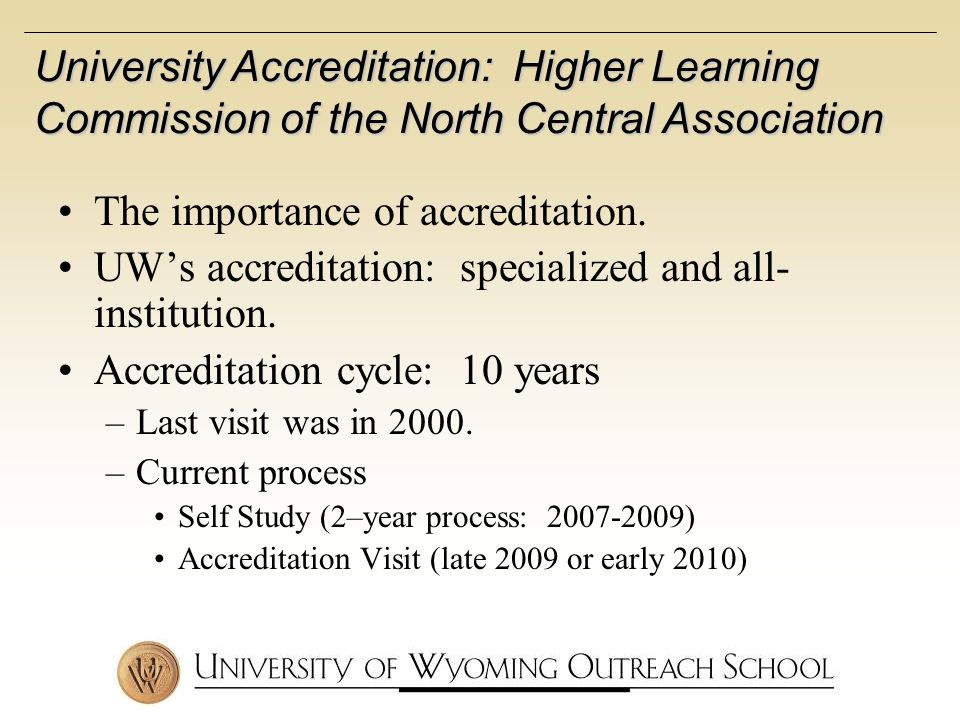 The importance of accreditation. UWs accreditation: specialized and all- institution.