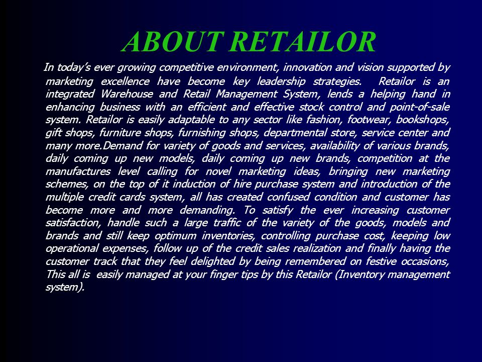 ABOUT RETAILOR In todays ever growing competitive environment, innovation and vision supported by marketing excellence have become key leadership strategies.