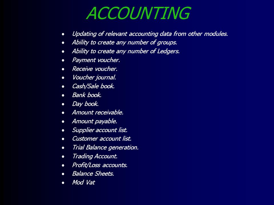 ACCOUNTING Updating of relevant accounting data from other modules.