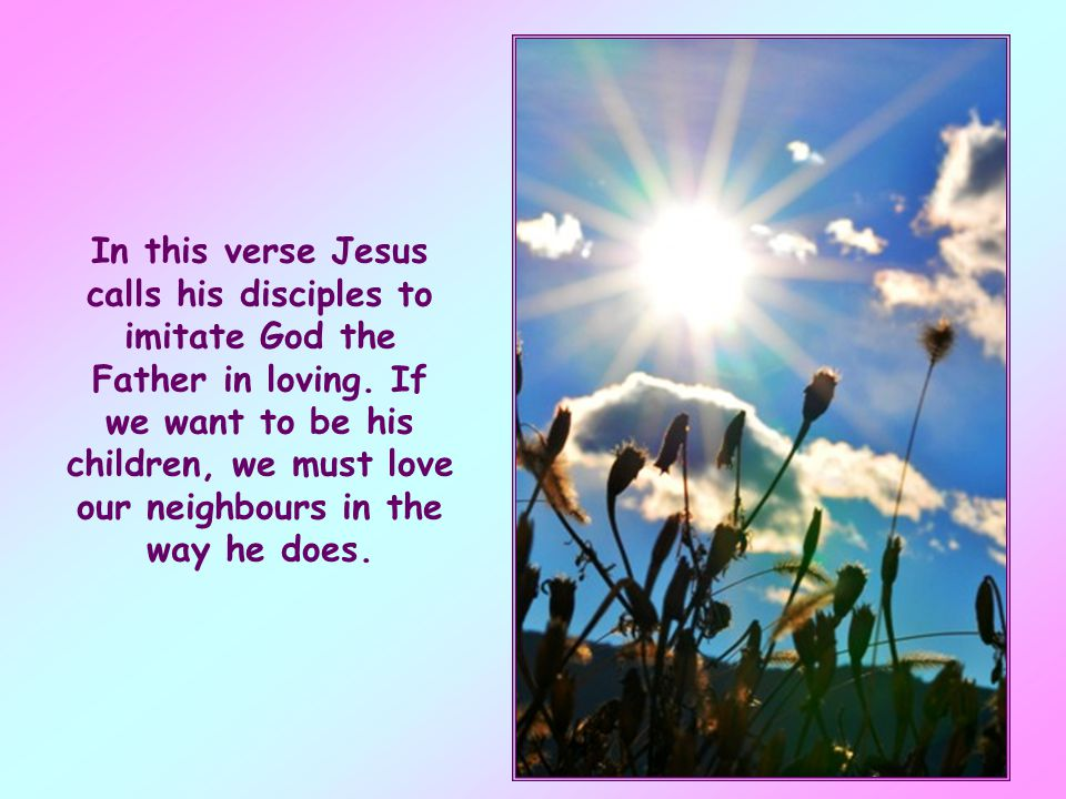 As we know, in this section Jesus describes the requirements of the kingdom of God and the characteristics of those who belong to it. The source and g