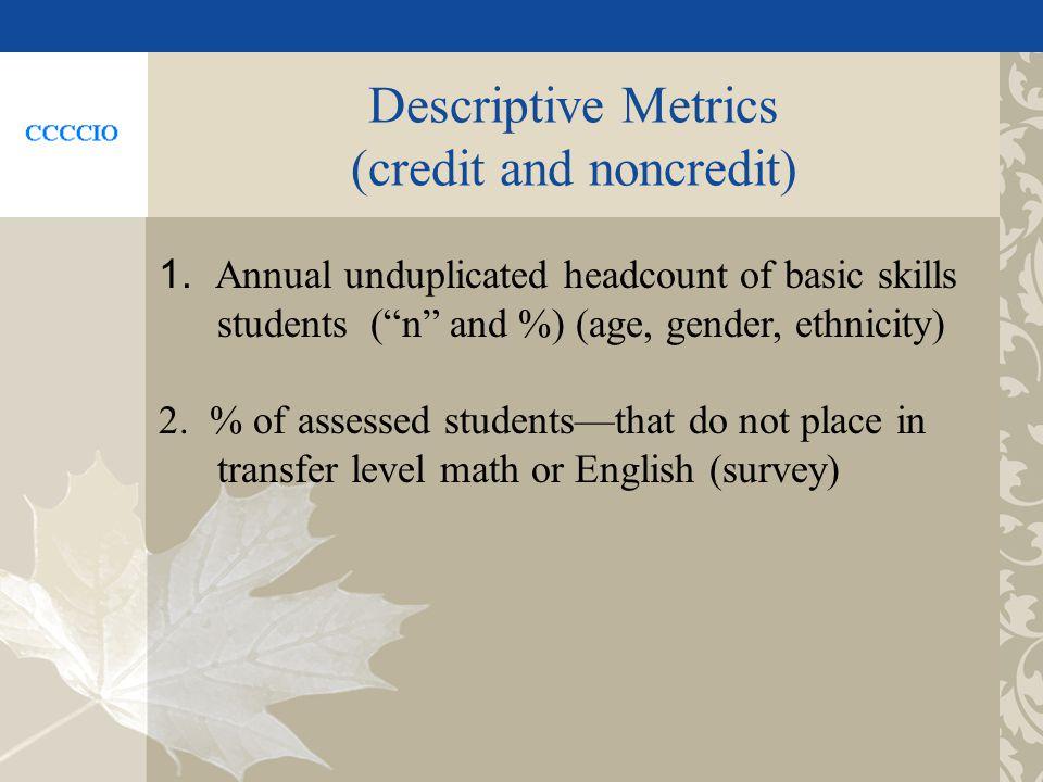 Descriptive Metrics (credit and noncredit) 1.