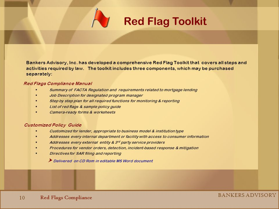 Red Flags Compliance BANKERS ADVISORY 10 Bankers Advisory, Inc. has developed a comprehensive Red Flag Toolkit that covers all steps and activities re