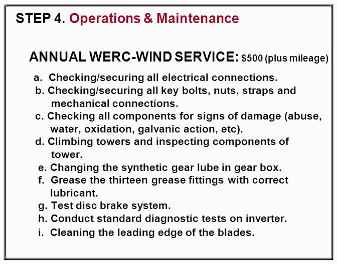 STEP 4. Operations & Maintenance ANNUAL WERC-WIND SERVICE: $500 (plus mileage) a.