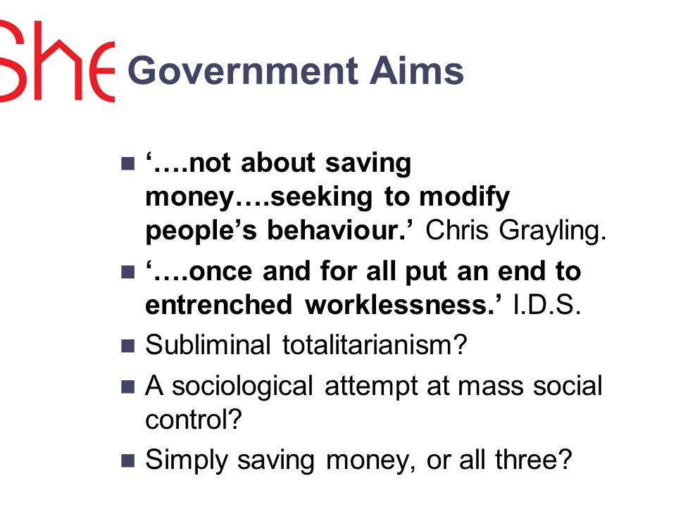 Government Aims ….not about saving money….seeking to modify peoples behaviour.