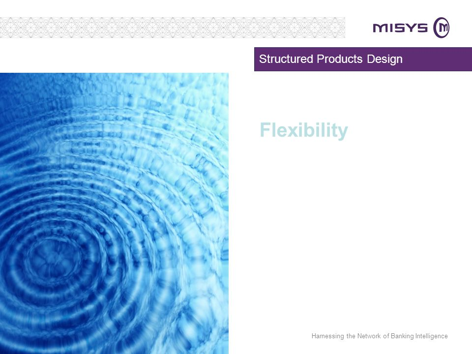 Harnessing the Network of Banking Intelligence Structured Products Design Flexibility