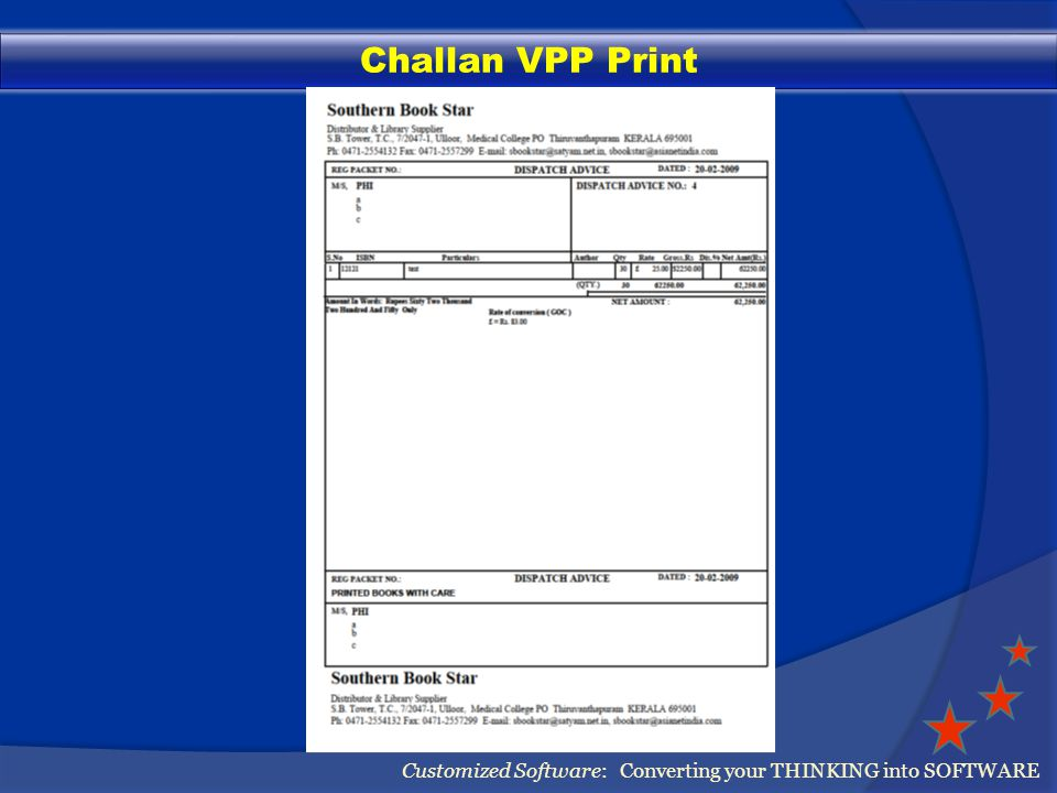 Challan VPP Print Customized Software: Converting your THINKING into SOFTWARE