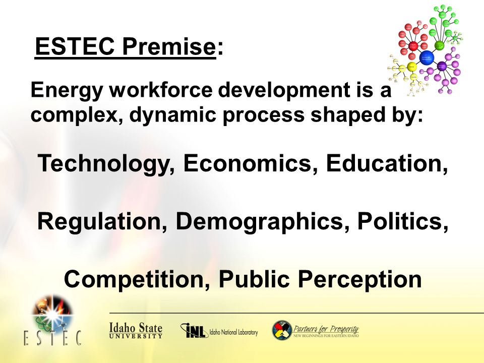 ESTEC Partners The Energy Systems Technology and Education Center Operating Partners guide the strategic direction of the Center