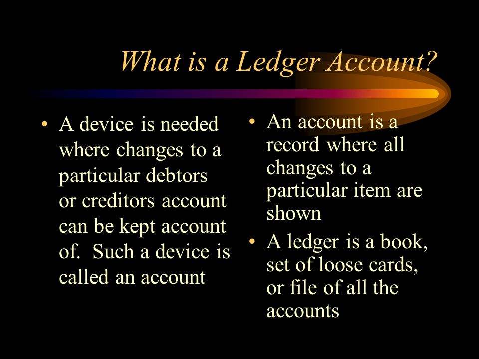 What is a Ledger Account.
