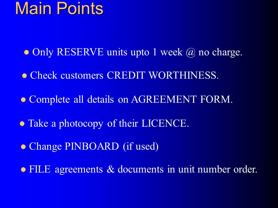 Main Points Only RESERVE units upto 1 week @ no charge.
