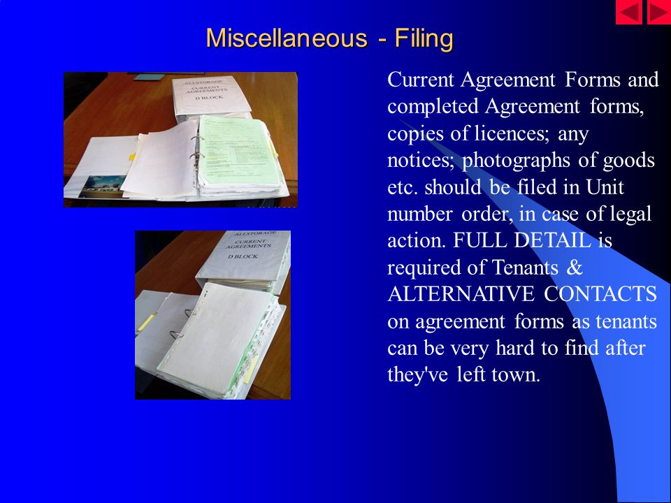 Miscellaneous - Filing Current Agreement Forms and completed Agreement forms, copies of licences; any notices; photographs of goods etc. should be fil