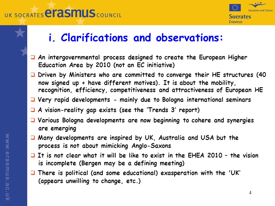 4 i. Clarifications and observations: An intergovernmental process designed to create the European Higher Education Area by 2010 (not an EC initiative