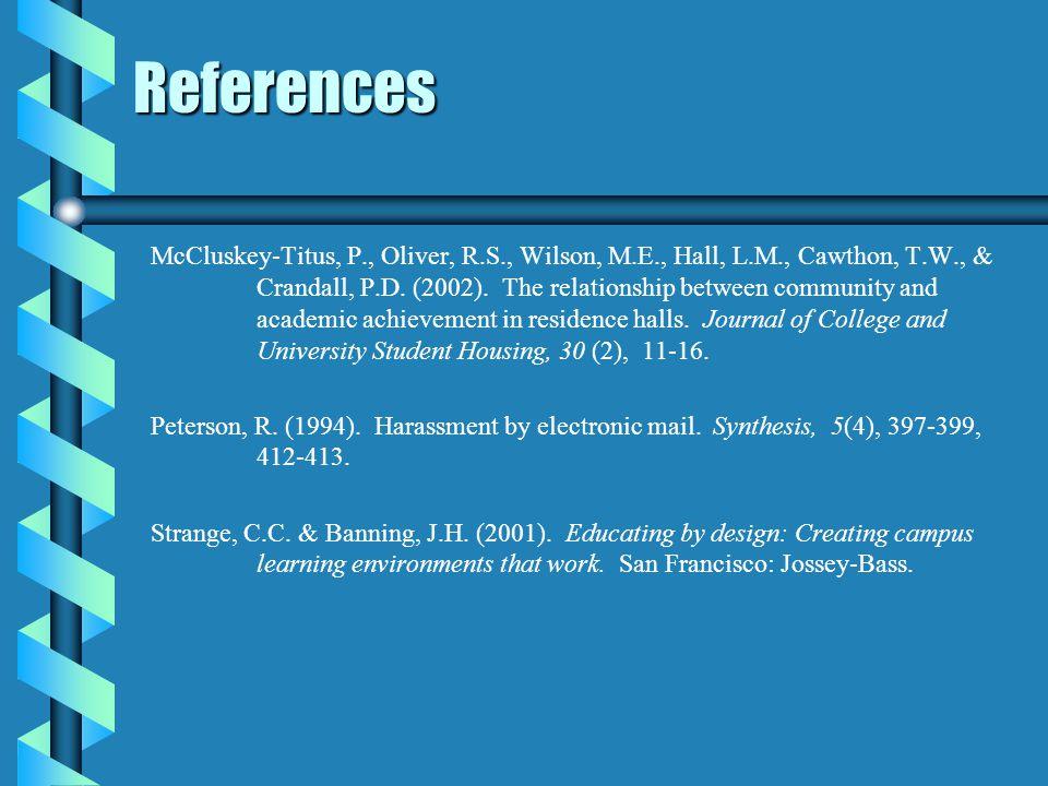 References McCluskey-Titus, P., Oliver, R.S., Wilson, M.E., Hall, L.M., Cawthon, T.W., & Crandall, P.D.