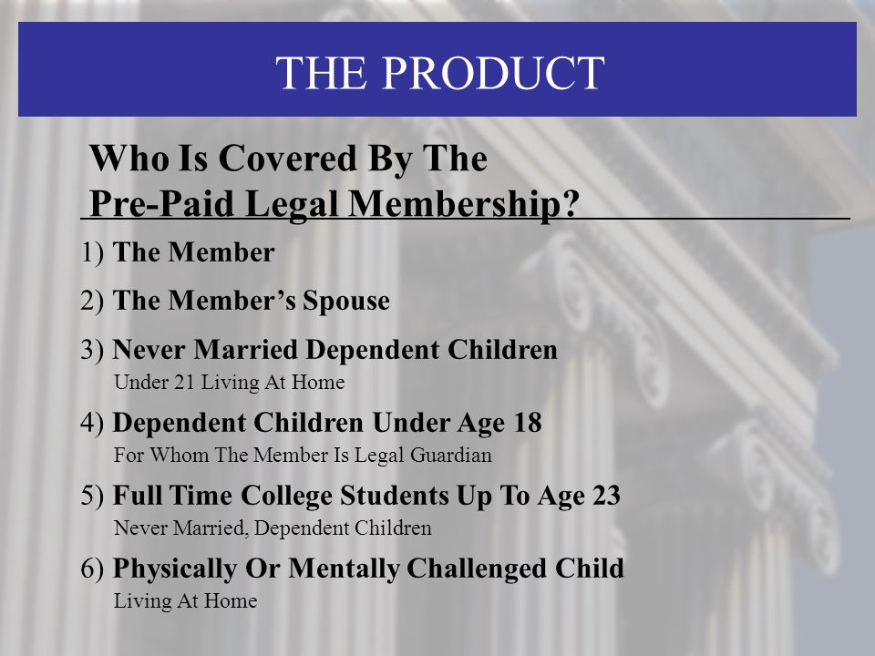 THE PRODUCT 25% Preventive Legal Services Motor Vehicle Legal Services Trial Defense Services IRS Audit Legal Services Other Legal Services Five Areas of Coverage - Standard Family Plan