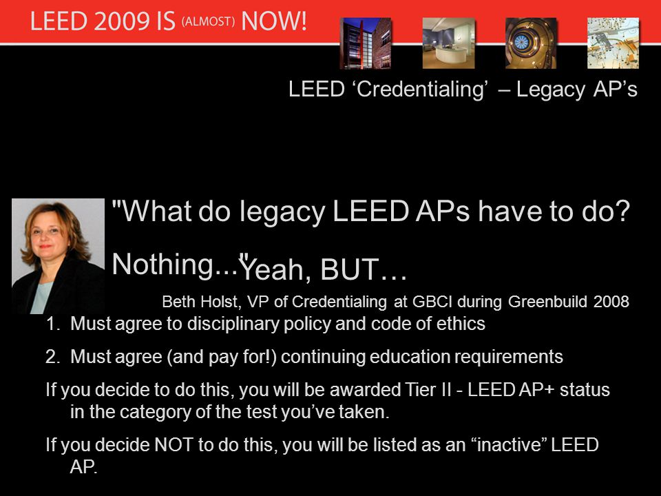 LEED Credentialing – Legacy APs What do legacy LEED APs have to do.