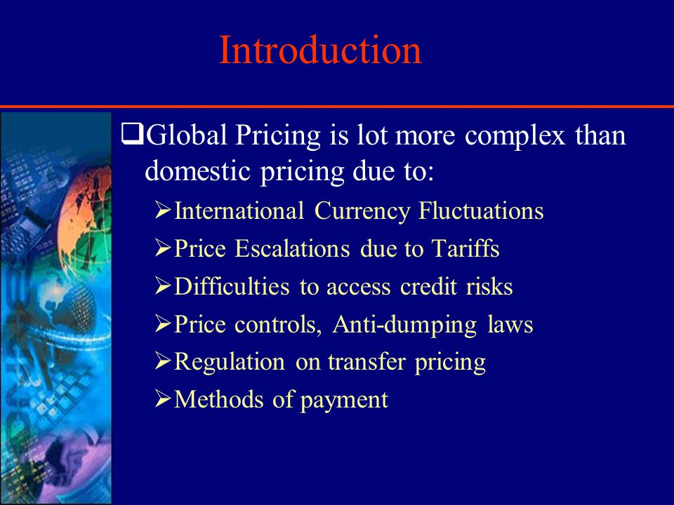 Counter trade & Systems Pricing When local currency is not freely convertible, firms resort to counter trade.