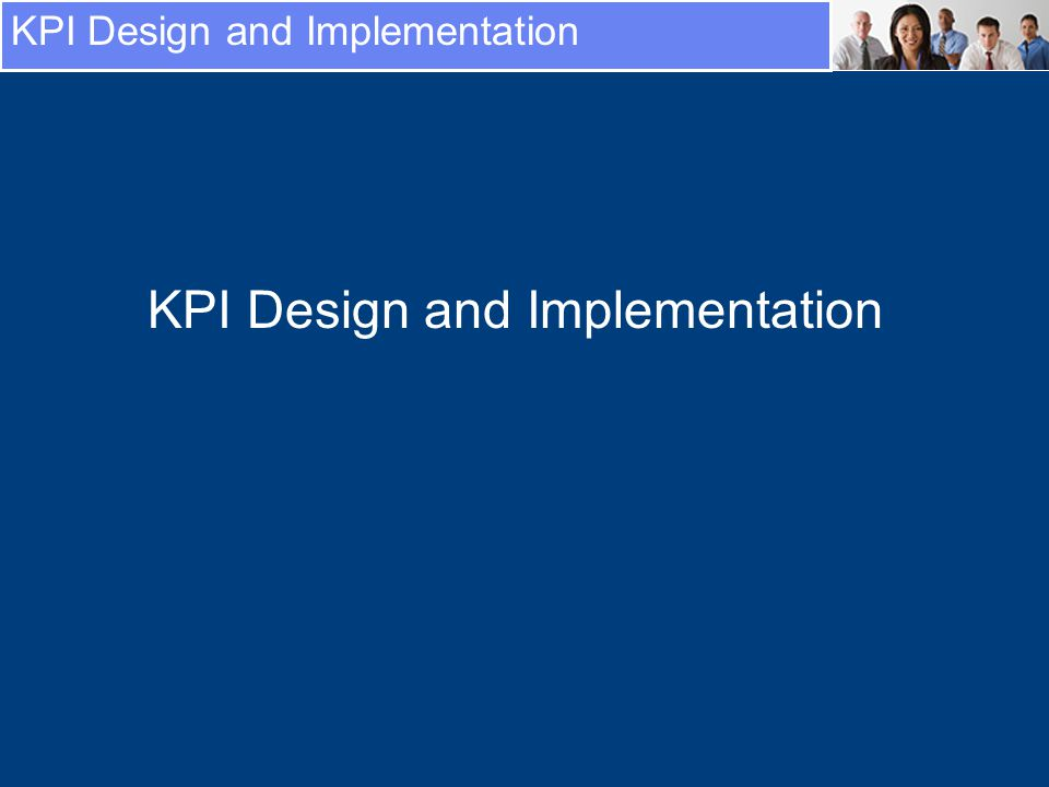 KPI Design and Implementation