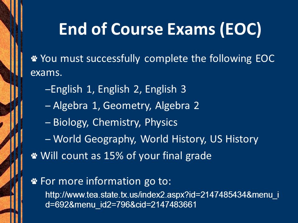 End of Course Exams (EOC) You must successfully complete the following EOC exams. – English 1, English 2, English 3 – Algebra 1, Geometry, Algebra 2 –