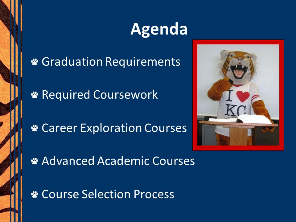 Agenda Graduation Requirements Required Coursework Career Exploration Courses Advanced Academic Courses Course Selection Process