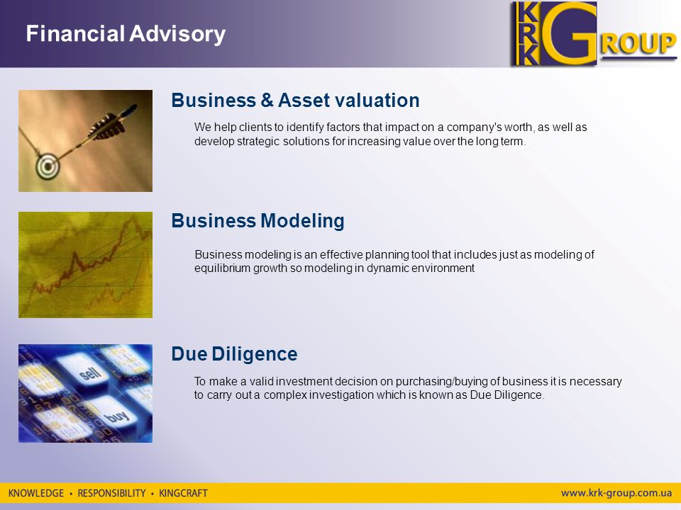 Financial Advisory Business & Asset valuation We help clients to identify factors that impact on a company s worth, as well as develop strategic solutions for increasing value over the long term.