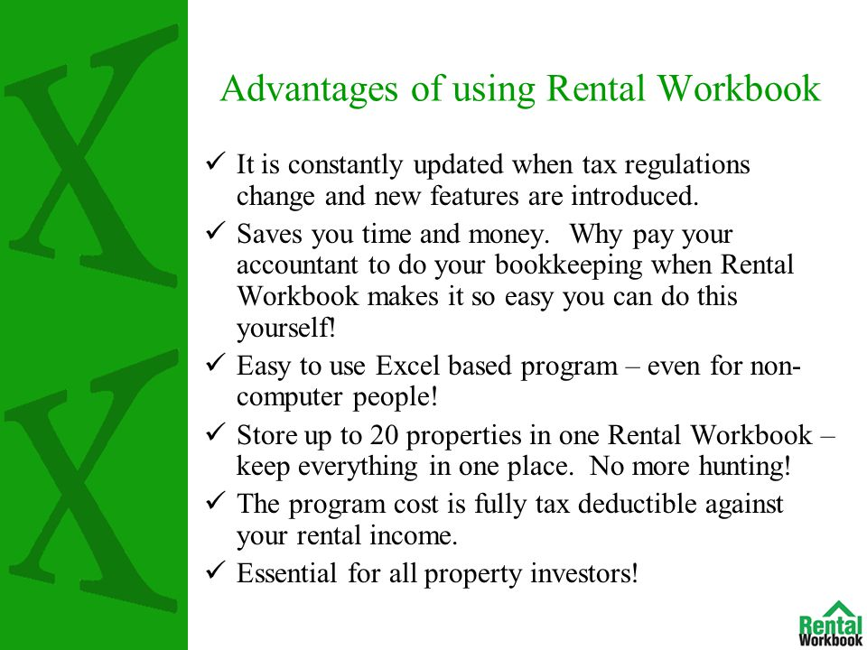 Advantages of using Rental Workbook It is constantly updated when tax regulations change and new features are introduced.