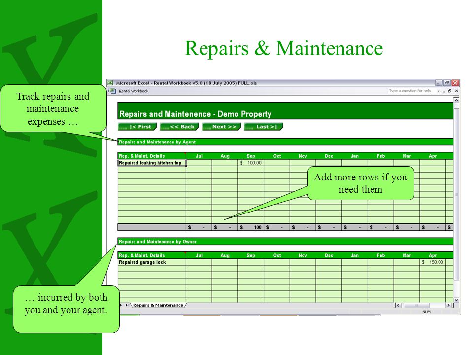 Repairs & Maintenance Track repairs and maintenance expenses … … incurred by both you and your agent.