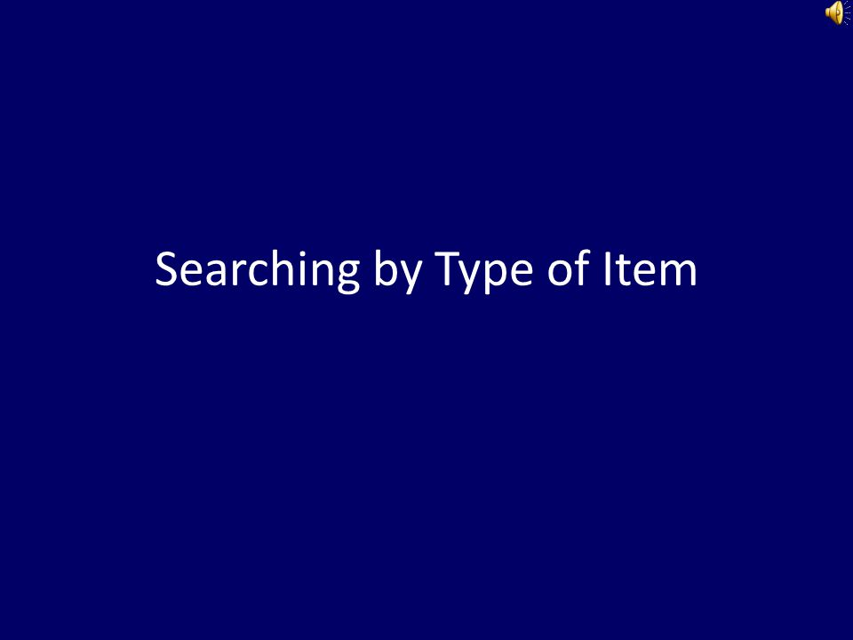 Searching by Type of Item