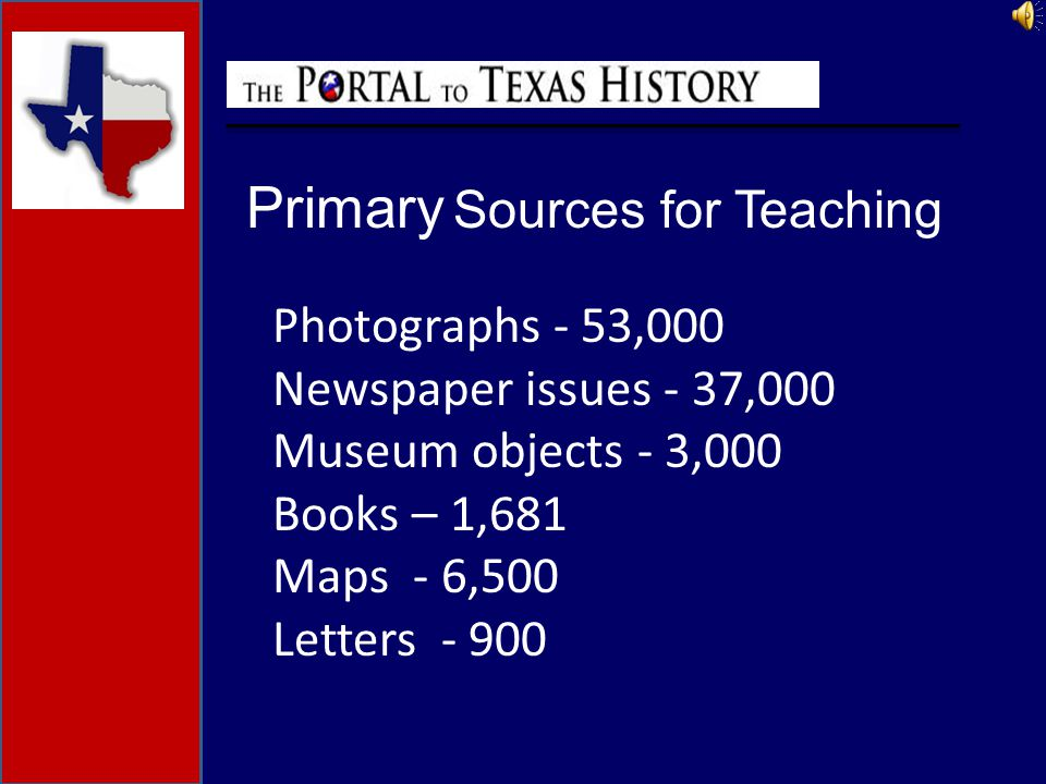 Photographs - 53,000 Newspaper issues - 37,000 Museum objects - 3,000 Books – 1,681 Maps - 6,500 Letters - 900 Primary Sources for Teaching