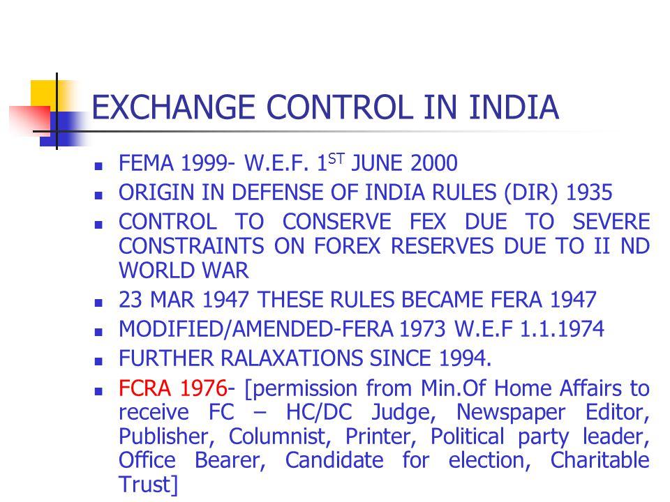 EXCHANGE CONTROL IN INDIA FEMA 1999- W.E.F.