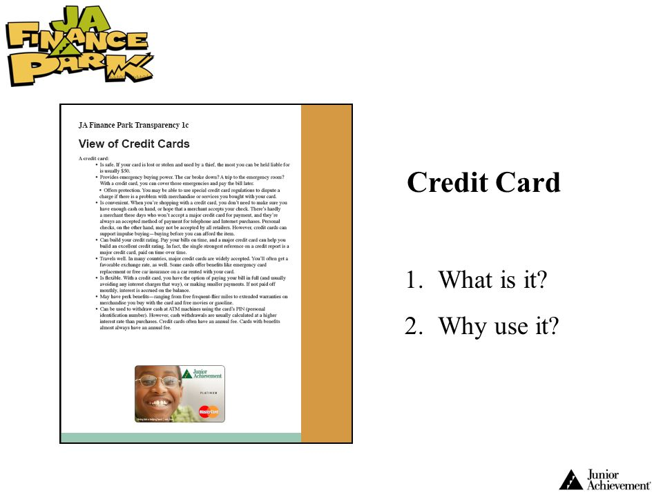 Credit Card 1.What is it? 2.Why use it?