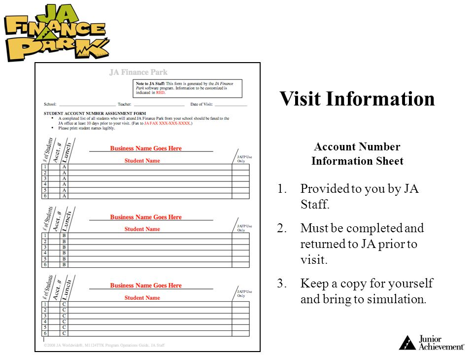 Visit Information Account Number Information Sheet 1.Provided to you by JA Staff. 2.Must be completed and returned to JA prior to visit. 3.Keep a copy