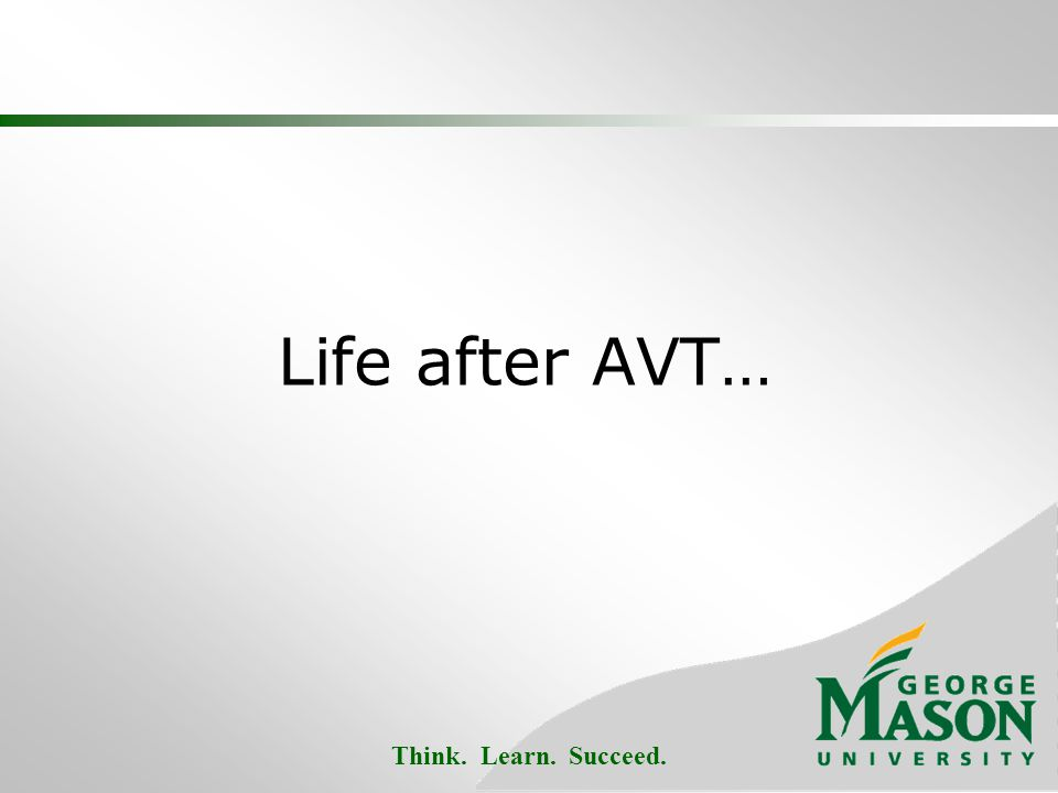 Think. Learn. Succeed. Life after AVT…