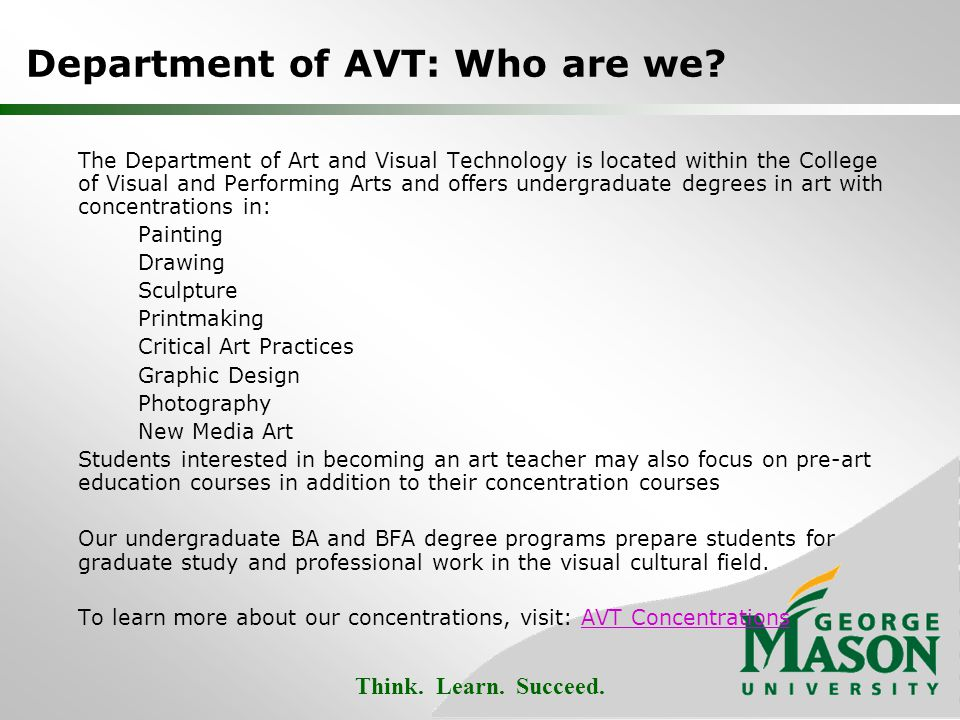 Think. Learn. Succeed. Department of AVT: Who are we.