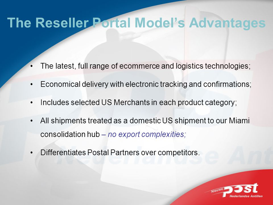 The Reseller Portal Models Advantages The latest, full range of ecommerce and logistics technologies; Economical delivery with electronic tracking and