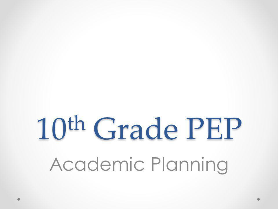 10 th Grade PEP Academic Planning
