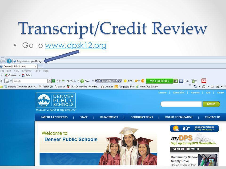 Transcript/Credit Review Go to www.dpsk12.orgwww.dpsk12.org
