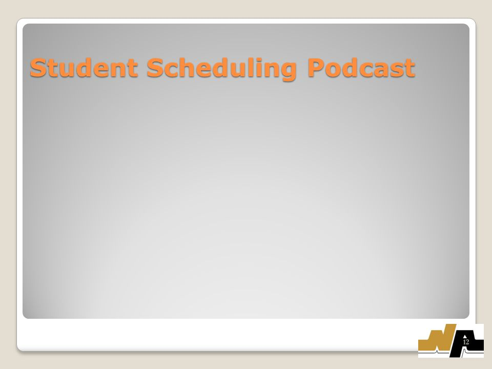 Student Scheduling Podcast Student Scheduling Podcast 12